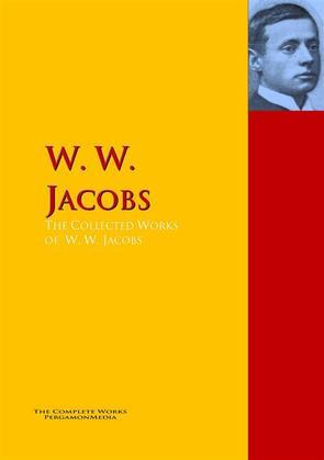 The Collected Works of W. W. Jacobs