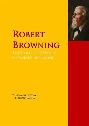 The Collected Works of Robert Browning
