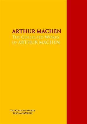The Collected Works of ARTHUR MACHEN
