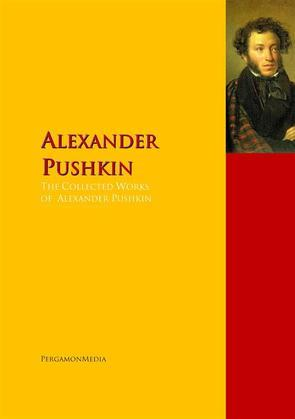 The Collected Works of Alexander Pushkin