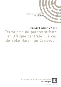 Terrorisme ou paraterrorisme en Afrique centrale : le cas de Boko Haram au Cameroun