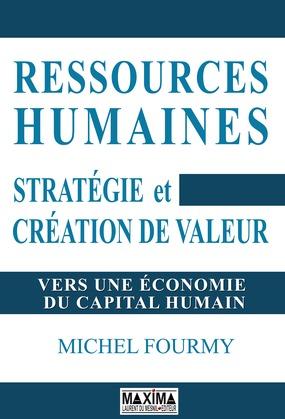 Ressources humaines - Stratégie et création de valeur. Vers une économie du capital humain