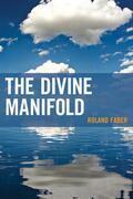 The Divine Manifold