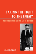 Taking the Fight to the Enemy: Neoconservatism and the Age of Ideology