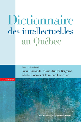 Dictionnaire des intellectuel.les au Québec