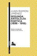 Segunda antolojía poética (1898-1918)
