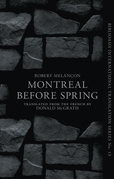 Before Spring, Montréal