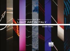 Light Art in Italy Temporary Installations 2015-2016