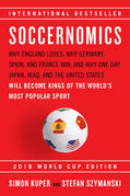 Soccernomics: Why England Loses; Why Germany, Spain, and France Win; and Why One Day Japan, Iraq, and the United States Will Become Kings of the World