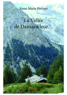 La Vallée de Damas-Fleur...