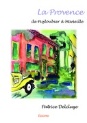 La Provence de Puyloubier à Marseille