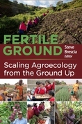 Fertile Ground: Scaling Agroecology from the Ground Up