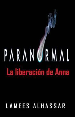 Paranormal: La Liberación De Anna