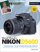 David Busch's Nikon D5600 Guide to Digital SLR Photography