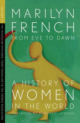 From Eve to Dawn, A History of Women in the World, Volume II