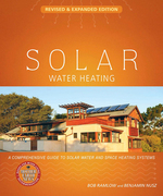 Solar Water Heating--Revised & Expanded Edition