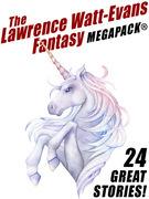 The Lawrence Watt-Evans Fantasy MEGAPACK®
