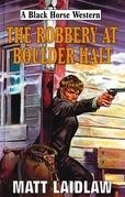 The Robbery At Boulder Halt