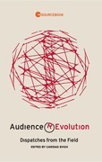 Audience Revolution: Dispatches from the Field