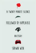 A Twenty Minute Silence Followed by Applause