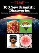 TIME 100 New Scientific Discoveries: Fascinating, Momentous and Mind-Expanding Breakthroughs