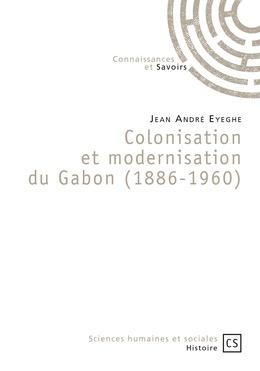 Colonisation et modernisation du Gabon (1886-1960)