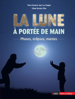 La Lune à portée de main. Phases, éclipses, marées
