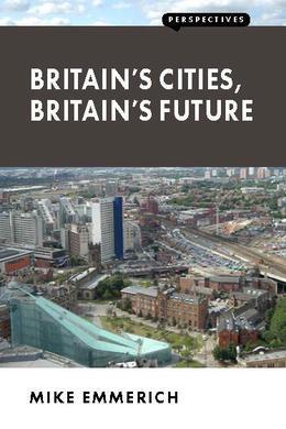 Britain's Cities, Britain's Future