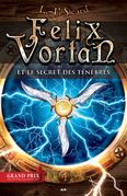 Felix Vortan et le secret des ténèbres
