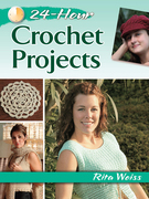 24-Hour Crochet Projects