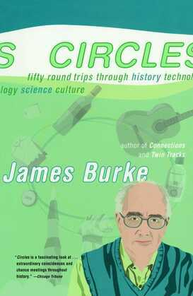 Circles: Fifty Round Trips Through History Technology Scien