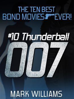 The Ten Best Bond Movies...Ever!  #10 Thunderball