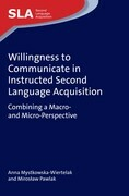 Willingness to Communicate in Instructed Second Language Acquisition