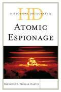 Historical Dictionary of Atomic Espionage