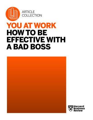 You at Work: How to Be Effective with a Bad Boss