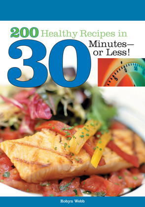 200 Healthy Recipes in 30 Minutes?or Less!