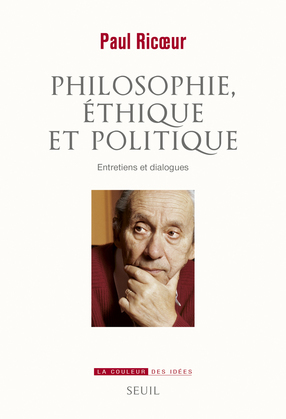 Philosophie, éthique et politique. Entretiens et dialogues