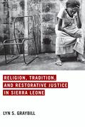 Religion, Tradition, and Restorative Justice in Sierra Leone