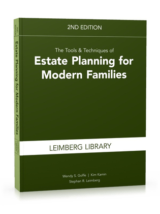 The Tools & Techniques of Estate Planning for Modern Families, 2nd Edition