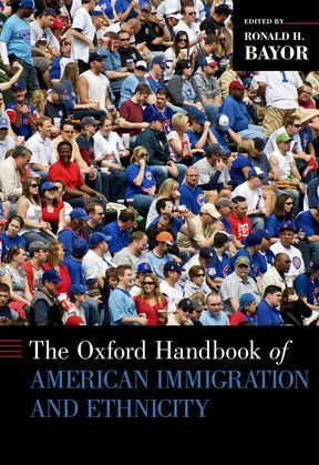 The Oxford Handbook of American Immigration and Ethnicity