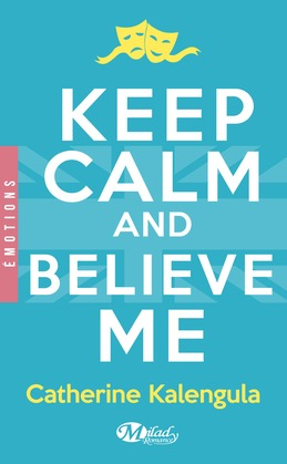 Keep Calm and Believe Me