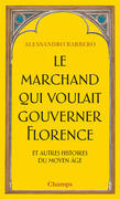 Le Marchand qui voulait gouverner Florence