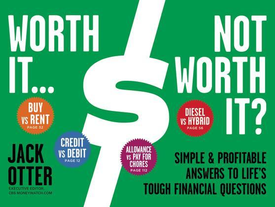 Worth It ... Not Worth It?: Simple & Profitable Answers to Life's Tough Financial Questions