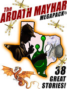 The Ardath Mayhar MEGAPACK®: 38 Fantastic Stories