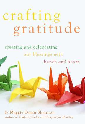 Crafting Gratitude: Creating and Celebrating Our Blessings with Hands and Heart