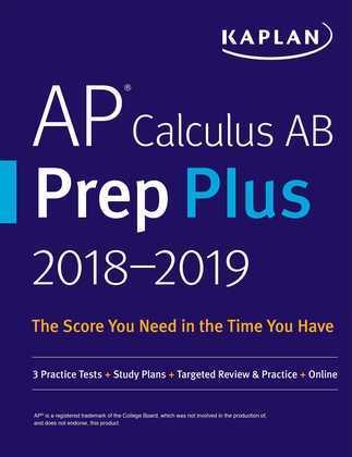 AP Calculus AB Prep Plus 2018-2019: 3 Practice Tests + Study Plans + Targeted Review & Practice + Online