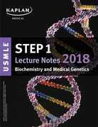 USMLE Step 1 Lecture Notes 2018: Biochemistry and Medical Genetics