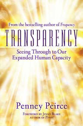 Transparency: Seeing Through to Our Expanded Human Capacity
