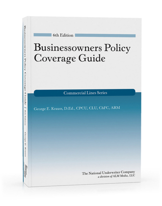 Businessowners Policy Coverage Guide, 6th Edition