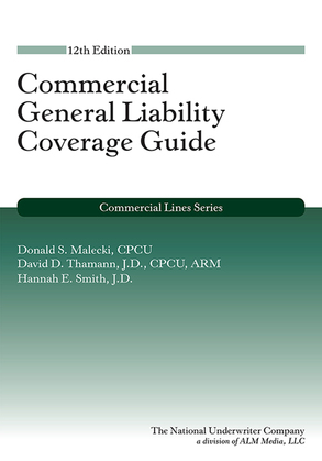 Commercial General Liability Coverage Guide, 12th Edition